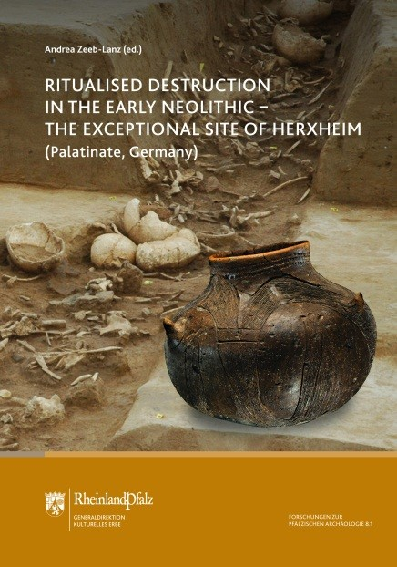 Bookcover Ritual Destruction in the Early Neolithic - The Exceptional Site of Herxheim (Palatinate, Germany)